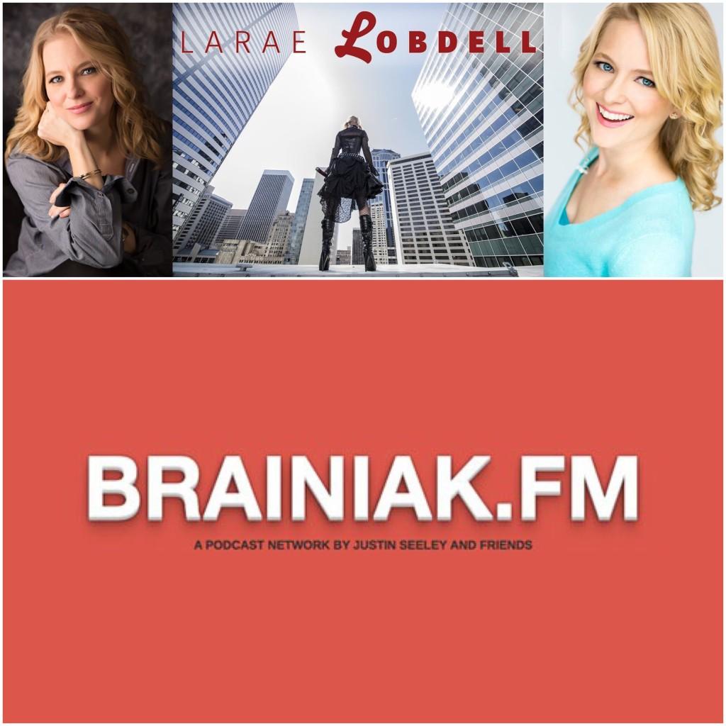 LaRae Lobdell #Interviewed on Brainiak FM with Justin Seeley